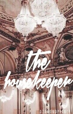 The Housekeeper || jacob perez love story. (1)