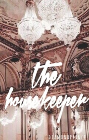 the housekeeper || jacob perez. (1) [EDITING]