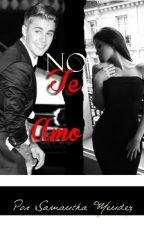 No Te Amo. [Justin Bieber y Tú.] •REEDITANDO• by samzzle_s