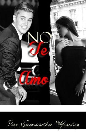 No Te Amo. [Justin Bieber y Tú.] •REEDITANDO•