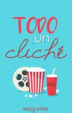 Todo Un Cliché by MissyOdair