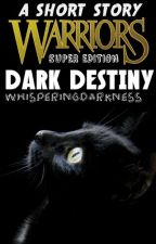 Warrior Cats: Dark Destiny by WhisperingDarkness