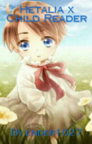 Hetalia x Child Reader
