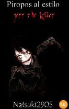 Piropos al estilo Jeff The Killer by Artemisa_2905