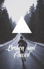 Broken and Abused (BoyxBoy) by WellThisIsAwkward49