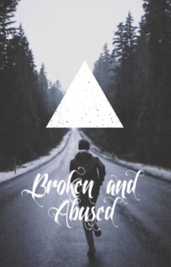 Broken and Abused (BoyxBoy)