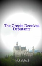 The Greeks Deceived Débutante by kickalpha2