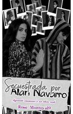 secuestrada por ALAN NAVARRO ~HOT~(TERMINADA) by Rossi_Montoya19