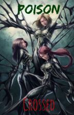 Poison Crossed: a Venom X Reader by MidnightNinja27