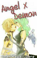 Angel X Demon (EDITING) by Cyan-Kawaii_Dere