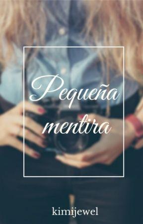 Pequeña mentira  by kimijewel