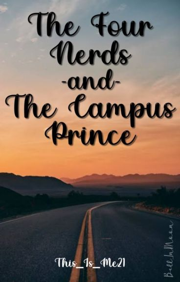 The Four Nerds And The Campus Prince (On Going)#104 In Random