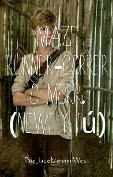 Maze Runner-Correr o morir. (Newt y tú)