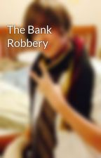 The Bank Robbery by phatgabe
