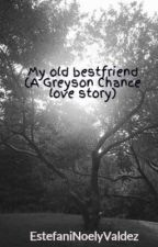 My old bestfriend (A Greyson Chance love story) by Random_Steph