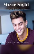 Movie Night (a Grayson Dolan fanfic) by i_am_esmie