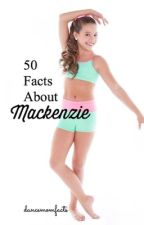 50 Facts About Mackenzie by dancemomfacts