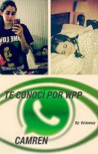 Te conocí por whatsApp - Camren - by kirinnaz