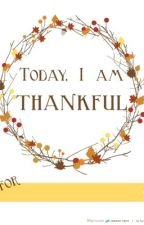 Today I Am Thankful For.... by sajmra
