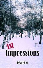 1st Impressions by mittasw