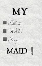My Silent, Wild, Sexy Maid by heyymaxx