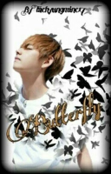 Butterfly (Taehyung Fanfic) [Completed]