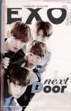 EXO Next Door [Tagalog Ver.] - (ON GOING) by merchasi