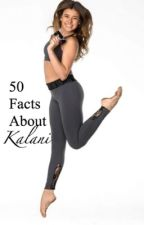 50 Facts About Kalani by dancemomfacts