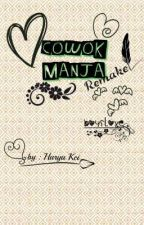 Cowok Manja ( end ) by harya_kei