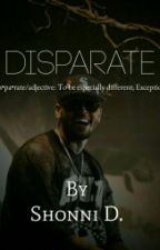 Disparate | Chris Brown Fanfic by -Legendaryshonnsway