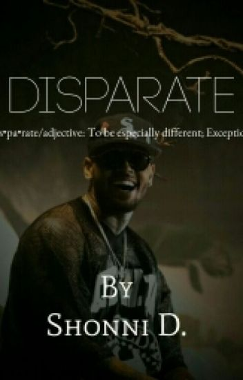 Disparate | Chris Brown Fanfic