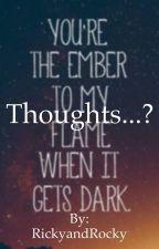 Thoughts...? by RickyandRocky