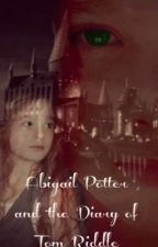 Abigail Potter and the Diary of Tom Riddle by Iridescentbeauty