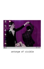 Antonym of Visible (Phan) by GangstersCraft
