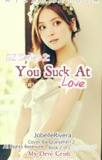 GZ Series 2: You suck at Love! (FIN) by Misa_Crayola