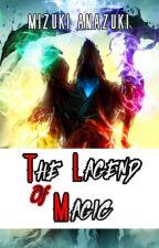 The Lagend Of Magic by Mizuki_Anazuki