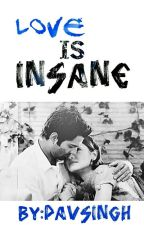 Love Is Insane (Arshi FF) [Editing] by Pavsingh
