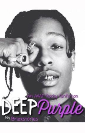 Deep Purple (A$AP Rocky Fanfiction) by briexstories
