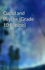 Cupid and Psyche (Grade 10 filipino) by sapphirebluemaiden