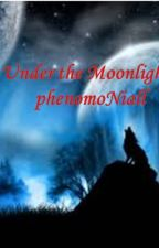 Under the Moonlight by AlienFromAsgard