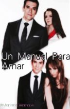 Un Manual Para Amar by MarianaSeomate
