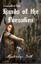 Creatures of Hell Book 2: Hands of the Forsaken by MysteriousGoth