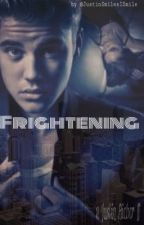 Frightening [Justin Bieber bad boy ff] (completed) by dropdragmedown