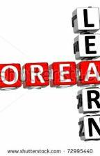 KOREAN WORDS/PHRASES/PRONOUNCIATION AND MANY MORE by hazelmignacio