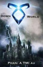 Downworld - Phan: a TMI au by phantasticallyironic