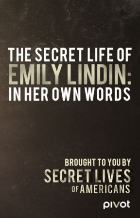 The Secret Life of Emily Lindin: In Her Own Words by SecretLivesOfAmericans