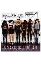 5 YAKIŞIKLI OĞLAN... by bkgc_77
