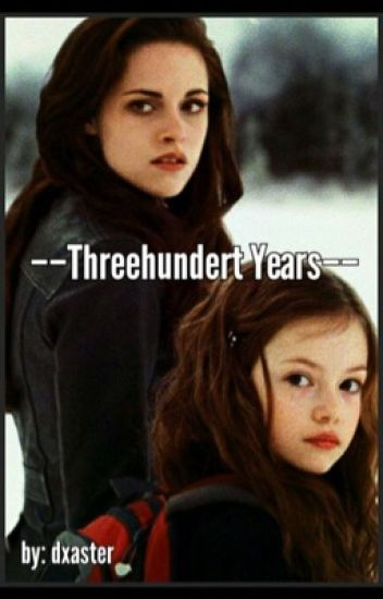 Threehundert Years - Twilight