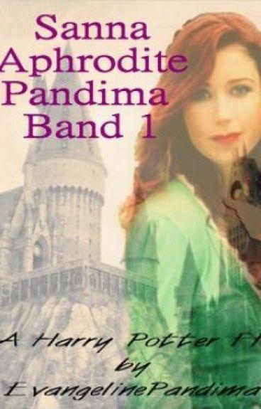 Sanna Aphrodite Pandima - Band 1 (Harry Potter Fanfiction) by EvangelinePandima