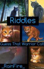 Riddles: Guess That Warrior Cat! by _RainFire_